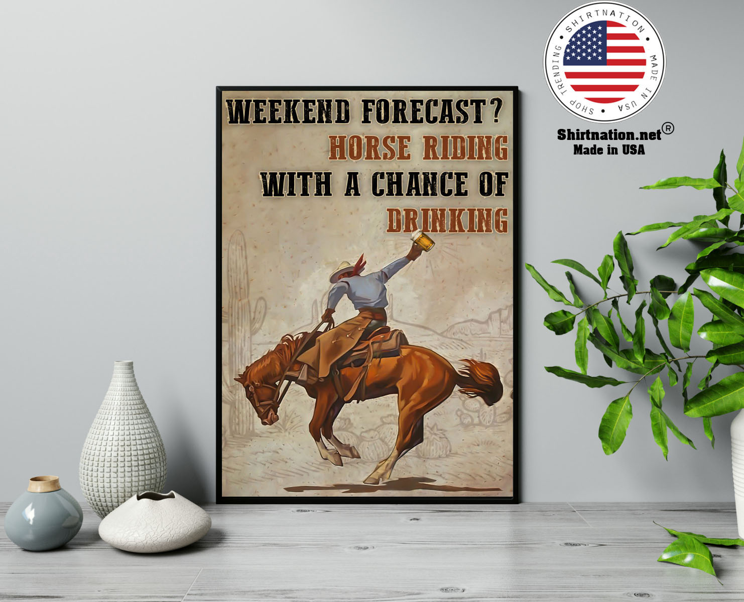 Weekend forecast horse riding with a chance of drinking poster 13