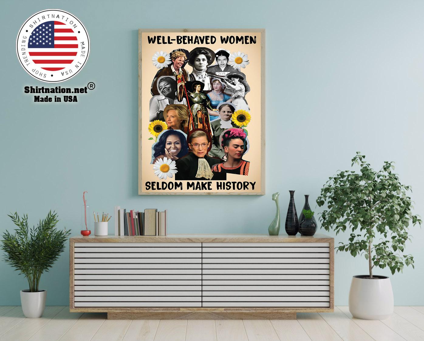 Well behaved women seldom make history poster 12