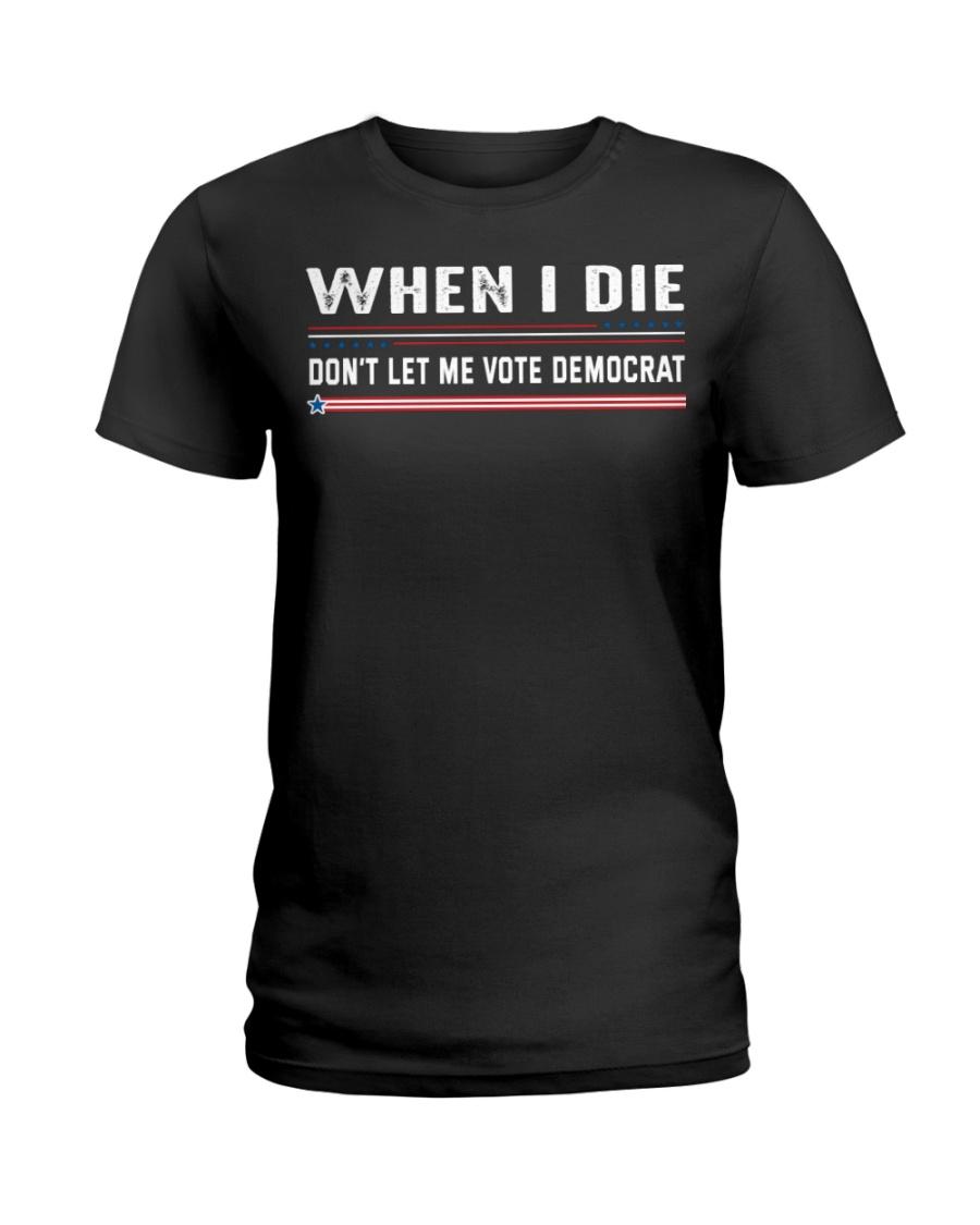 When I Die Dont Let Me Vote Democrat Shirt46