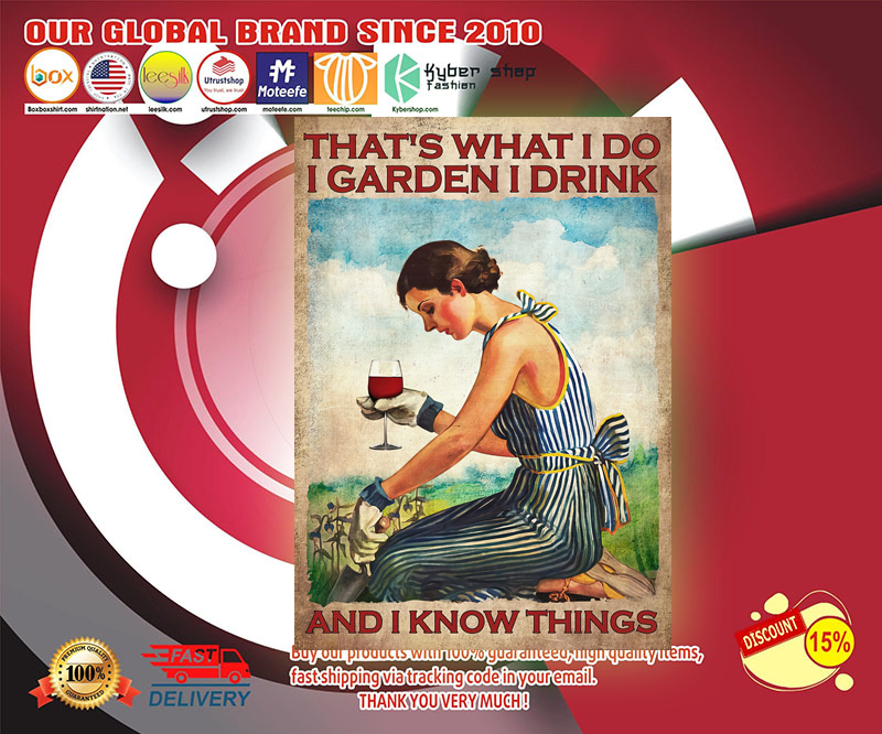 Wine Thats what I do I garden I drink and I know things poster 2