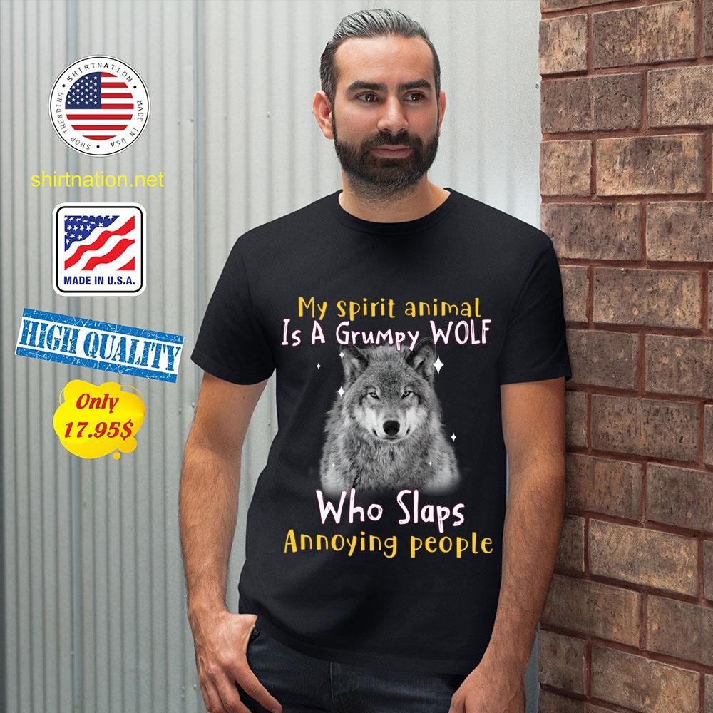 Wolf My Spirit Animal Is A Grumpy Wolf Who Slaps Annoying People Shirt 12