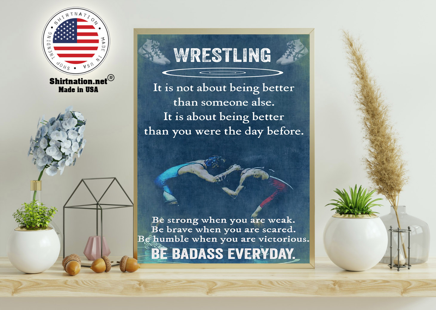 Wrestling it is not about being better than someine else poster 11