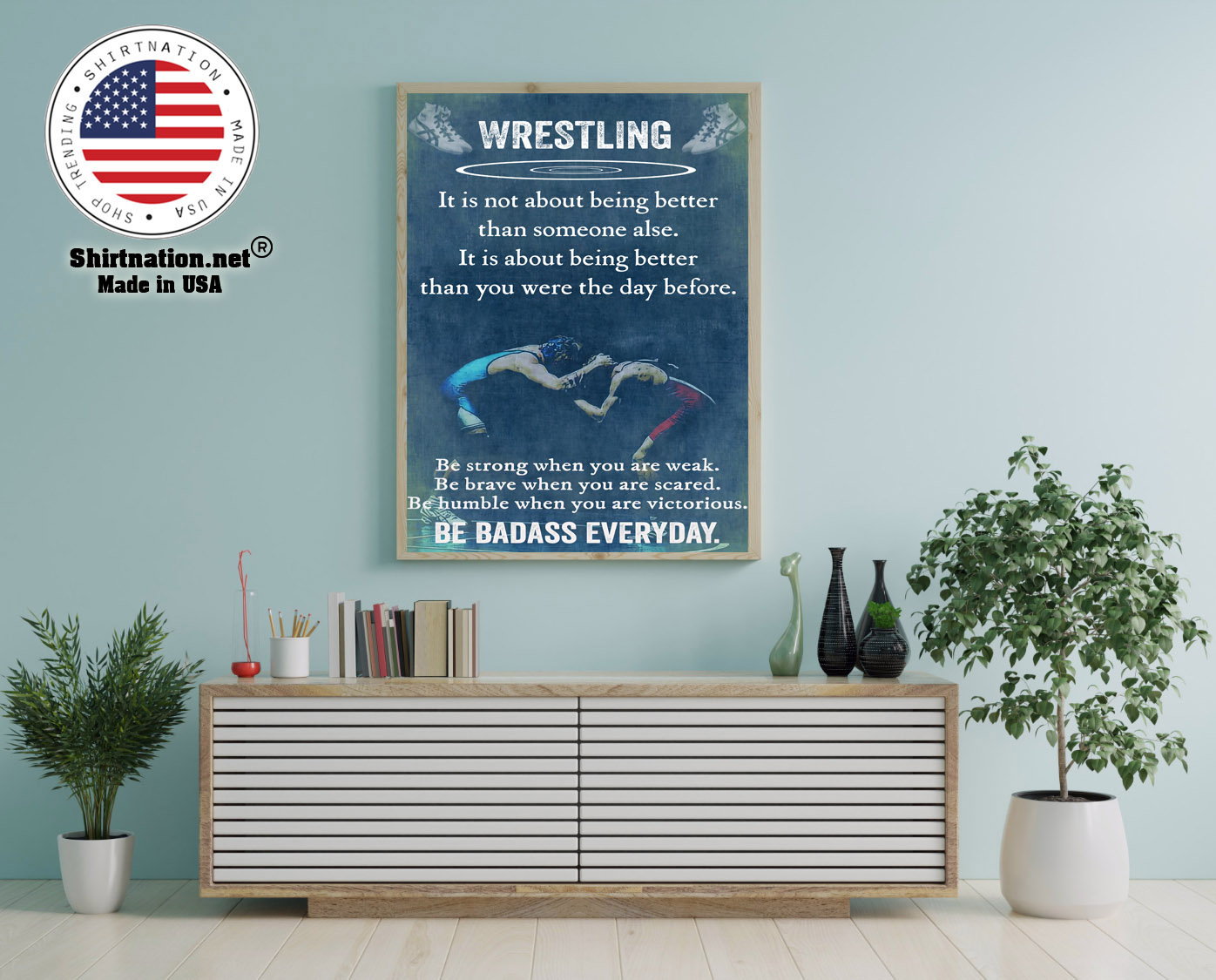 Wrestling it is not about being better than someine else poster 12