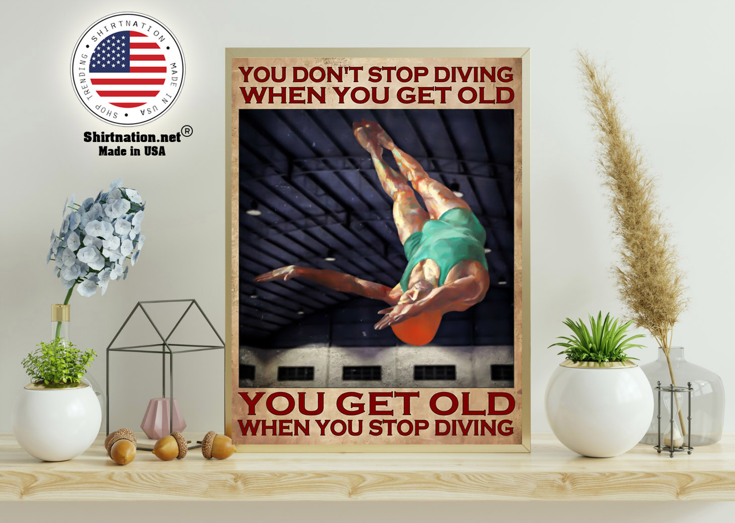 You dont stop diving when you get old poster 11