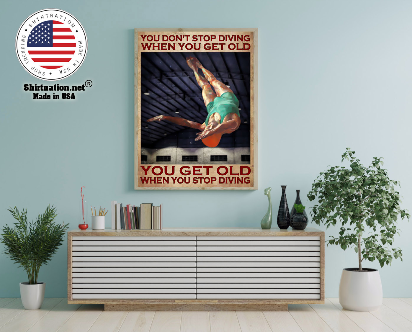 You dont stop diving when you get old poster 12