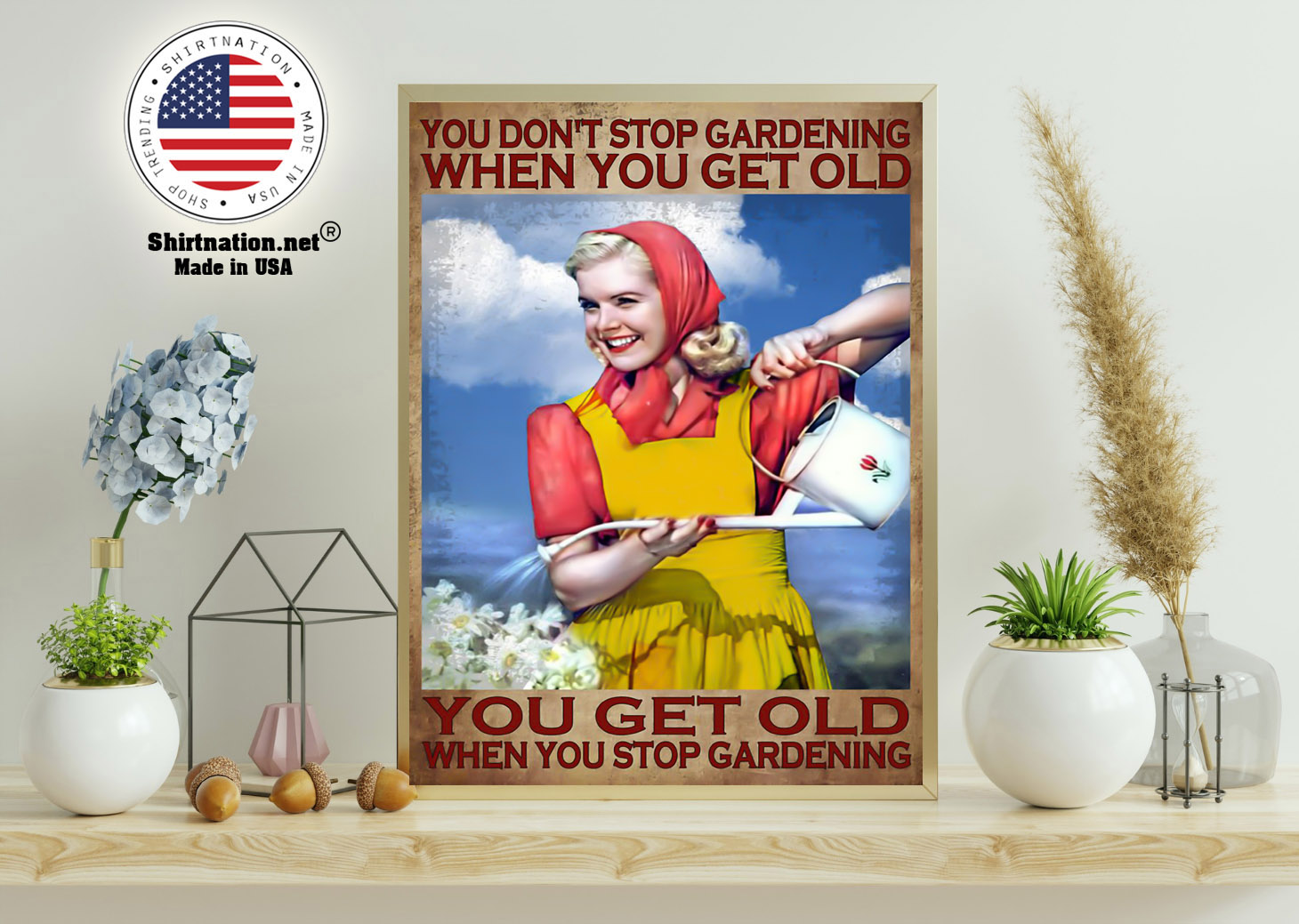 You dont stop gardening when you get old poster 11