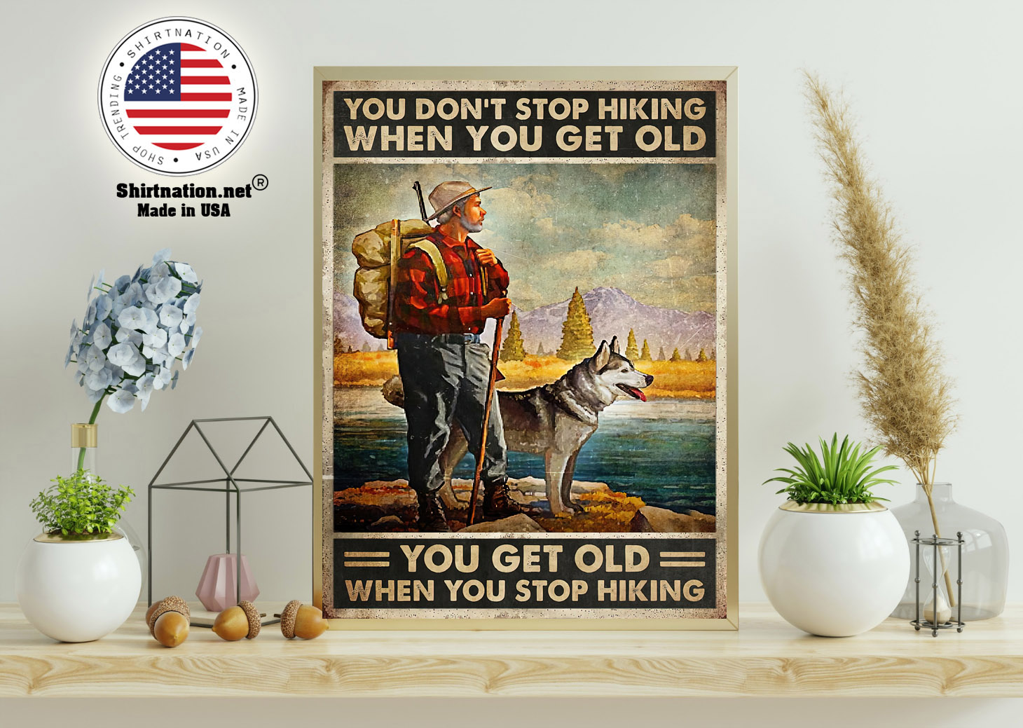 You dont stop hiking when you get old poster 11