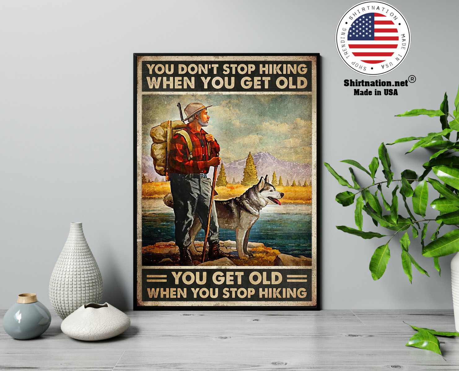 You dont stop hiking when you get old poster 13