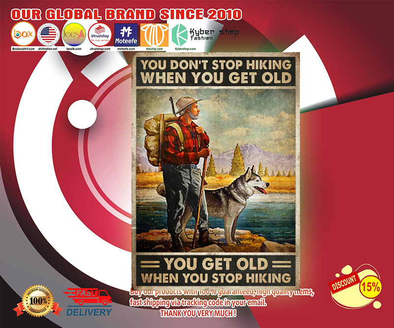 You dont stop hiking when you get old poster 2