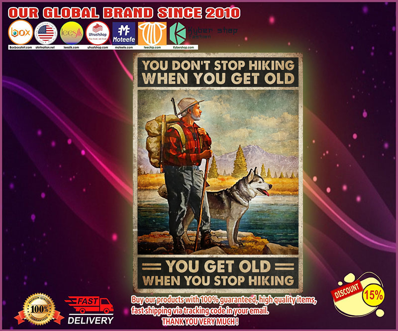 You dont stop hiking when you get old poster 4