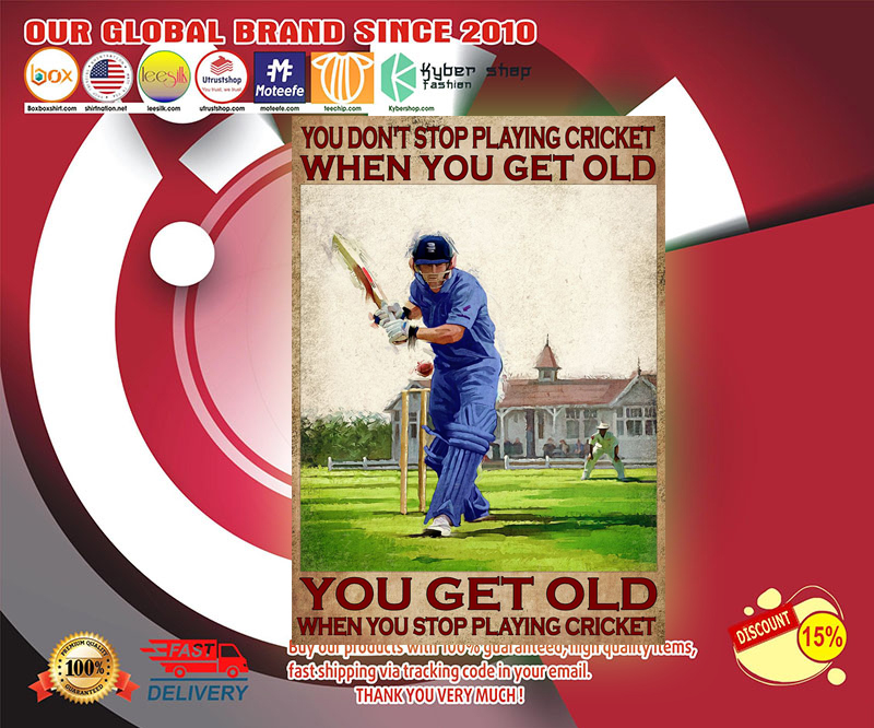 You dont stop playing cricket when you get old poster 3