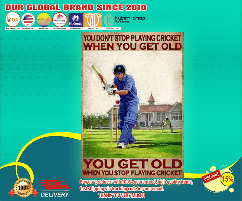 You dont stop playing cricket when you get old poster 4