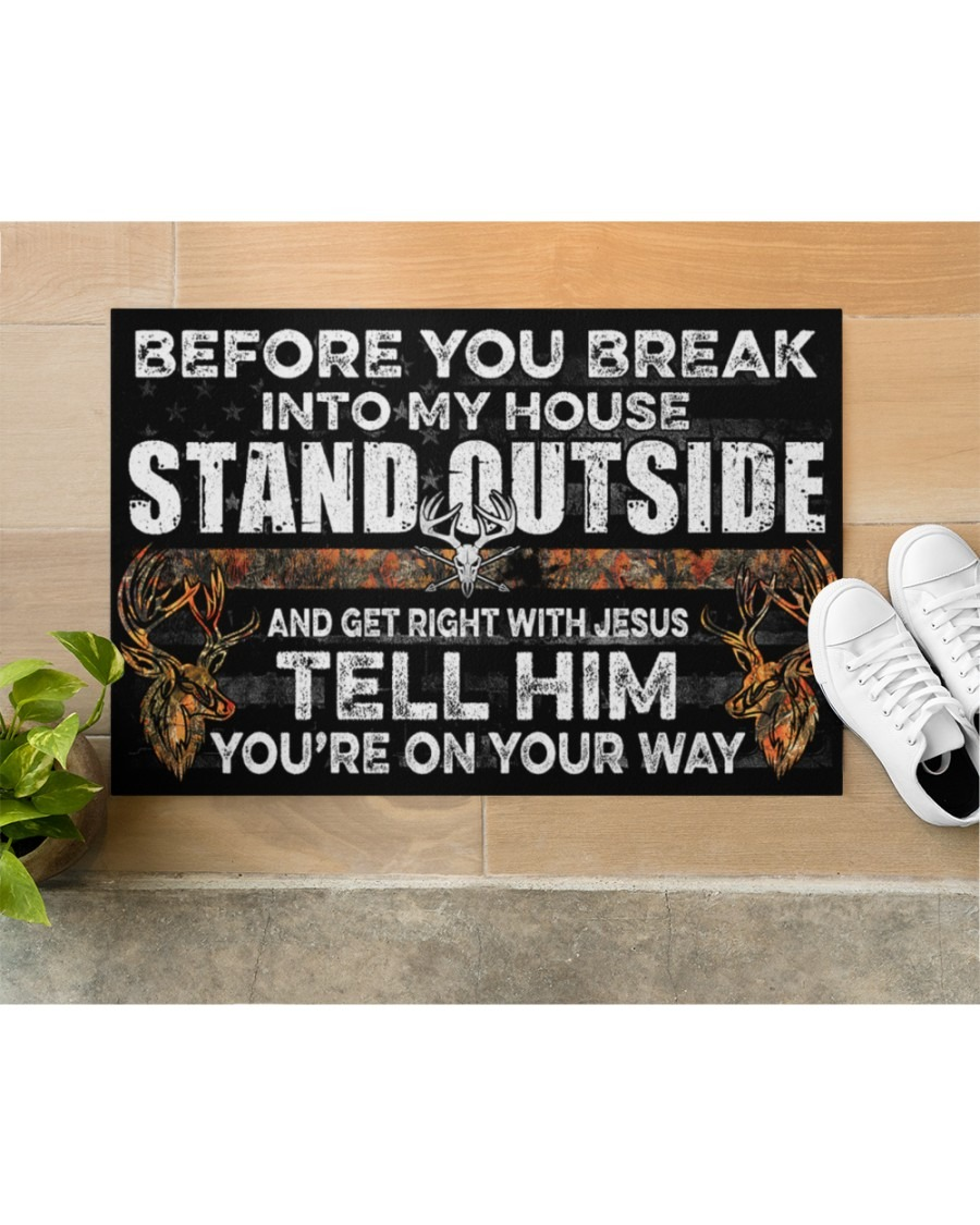 Before you break into my house stand outside hunting doormat1