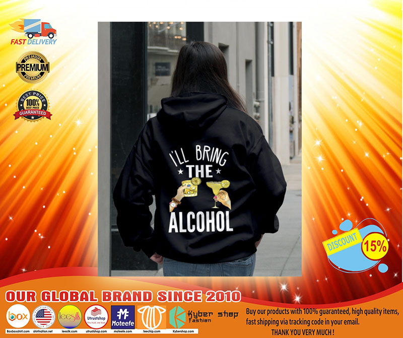 Ill bring the alcohol 3D hoodie3