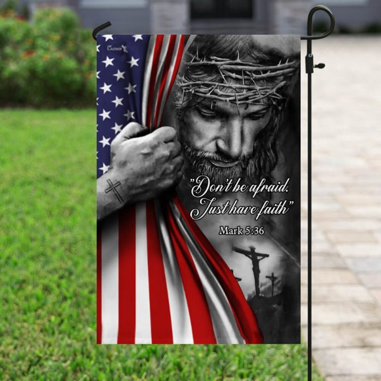 Jesus dont be afraid just have faith flag
