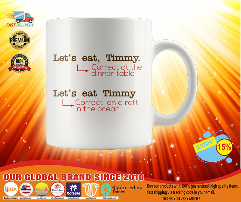 Lets eat timmy correct at the dinner table mug3