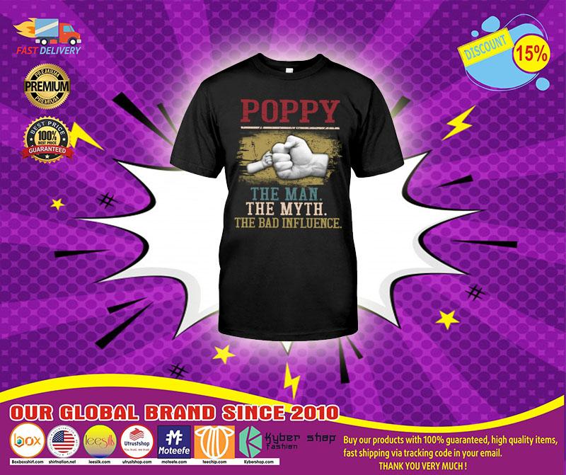 Poppy the man the myth the bad influence shirt1 1