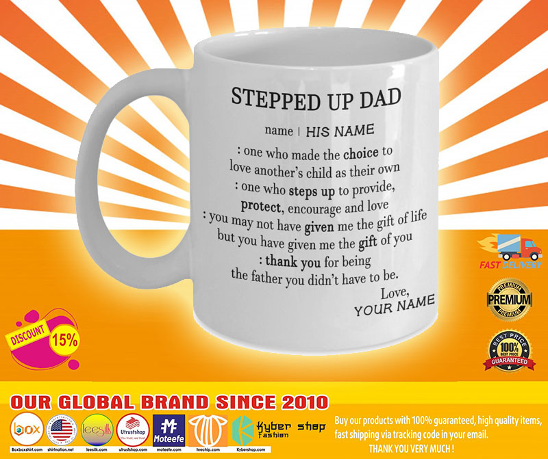 Steeped up dad deffination one who made the choice custom name mug4