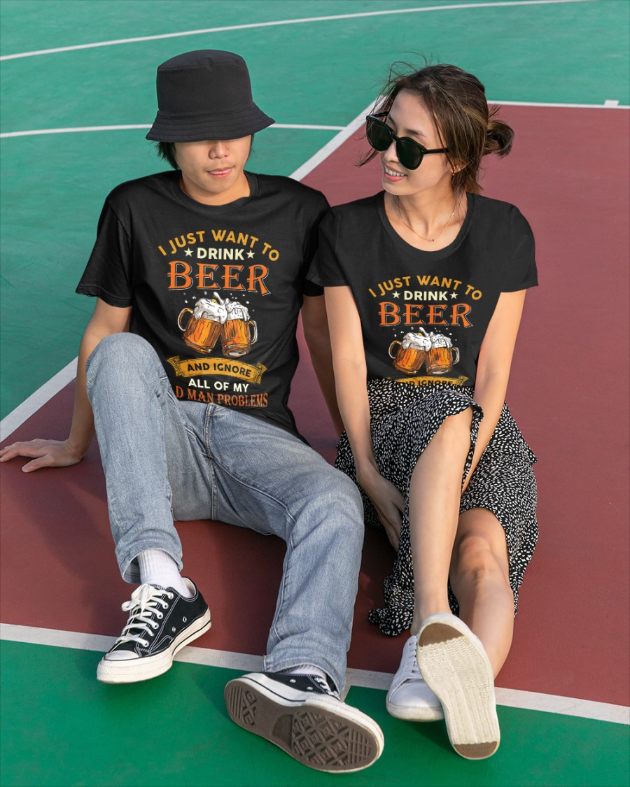 Beer I Just Want To Drink Beer And Ignore All Of My Old Man Problems Shirt5