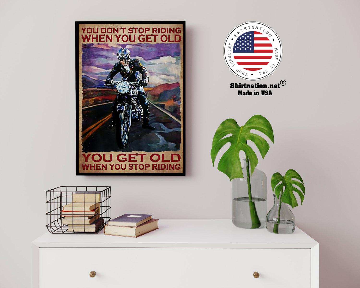Biker you dont stop riding when you get old poster 14