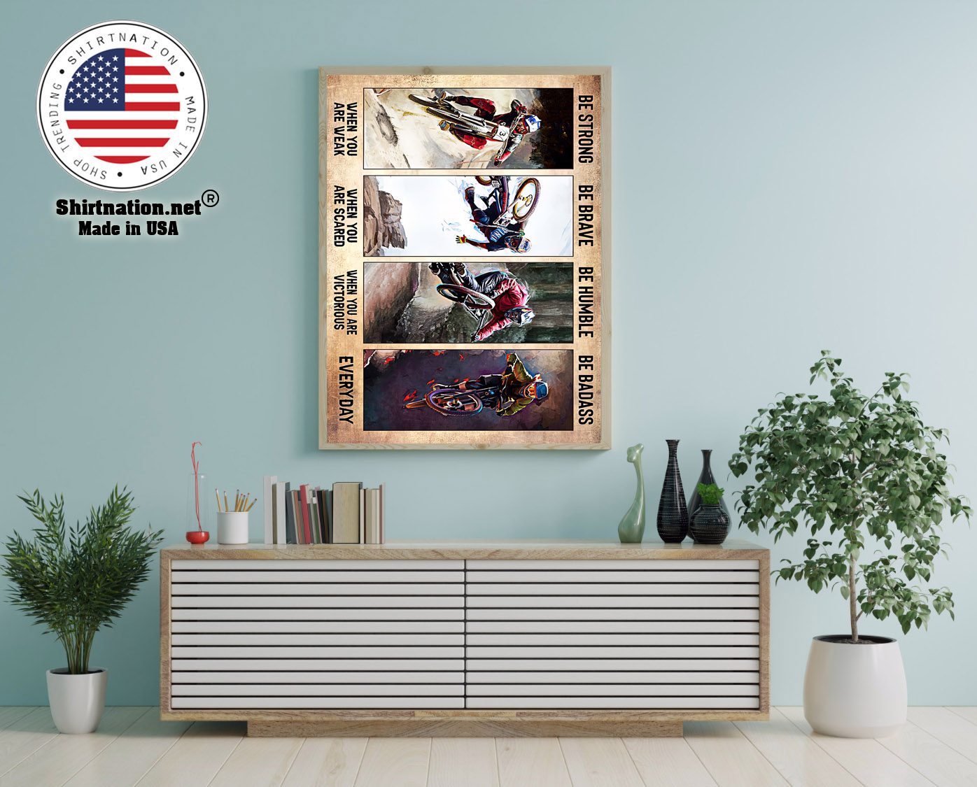 Biking be strong be brave be humble be badass poster 12