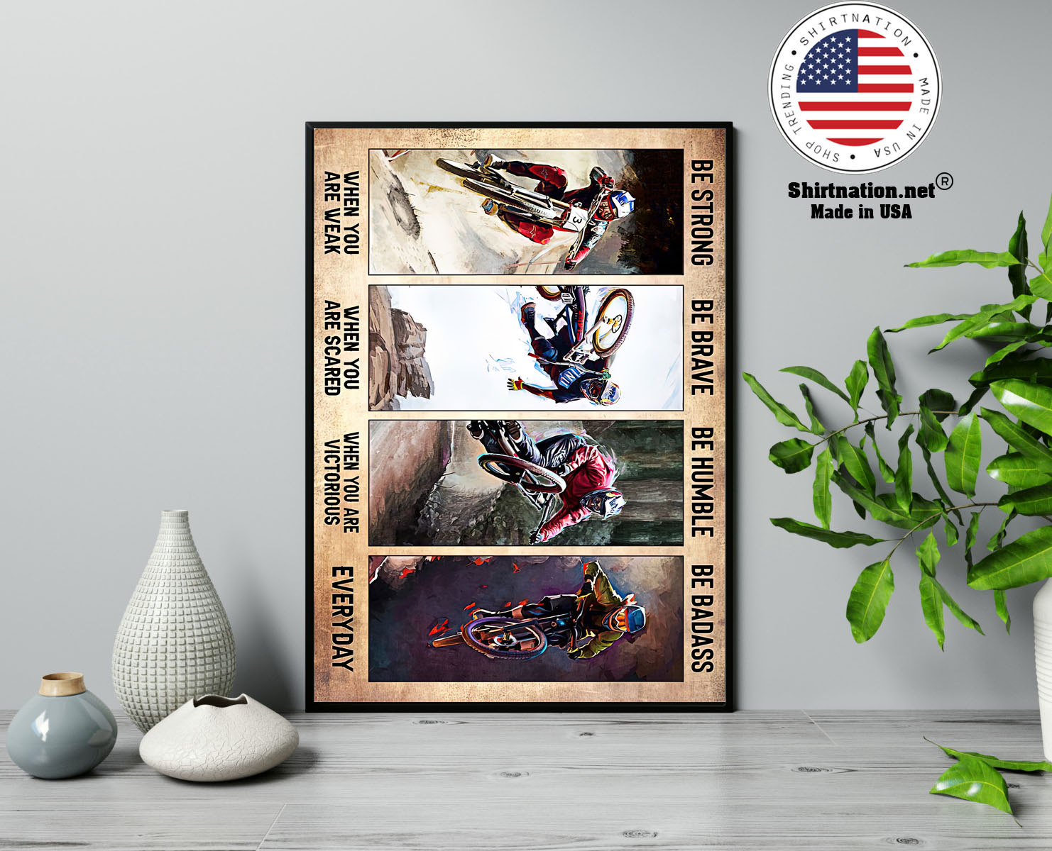 Biking be strong be brave be humble be badass poster 13