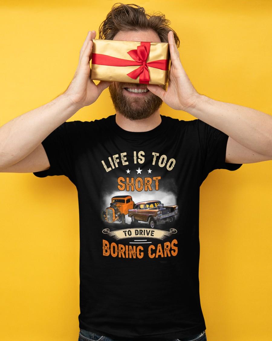 Car Life Is Too Short To Drive Boring Cars Shirt6