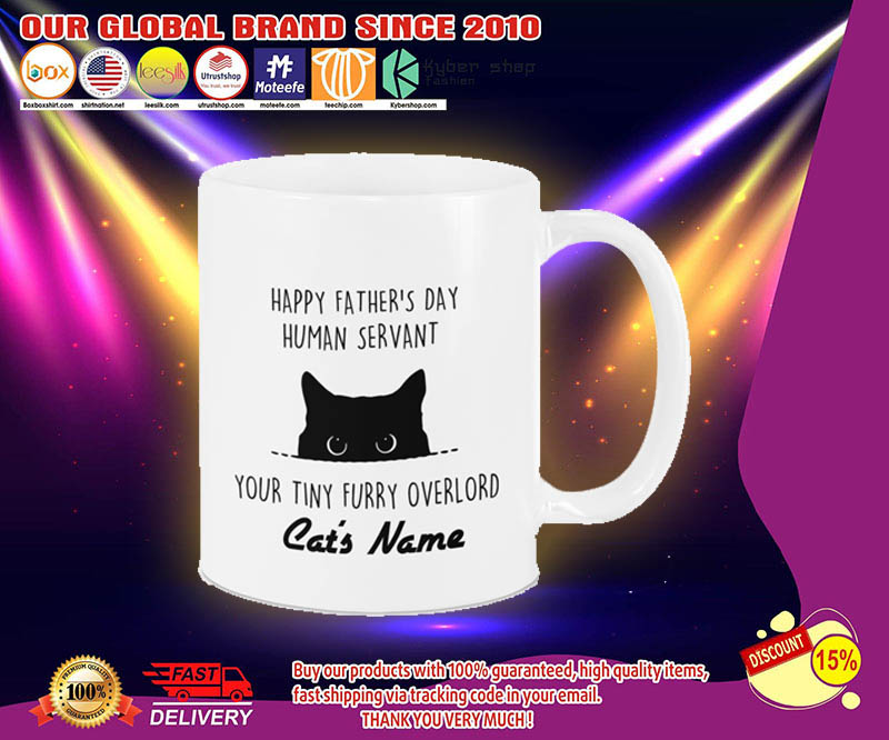 Cat Happy fathers day human servant your tiny furry overload mug 2