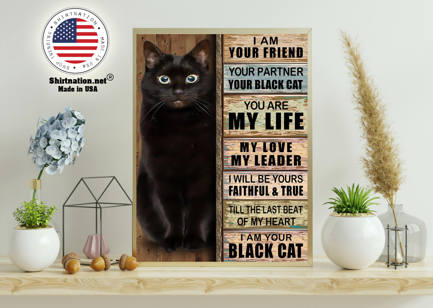 Cat I am your friend your partner your black cat you are my life poster 11