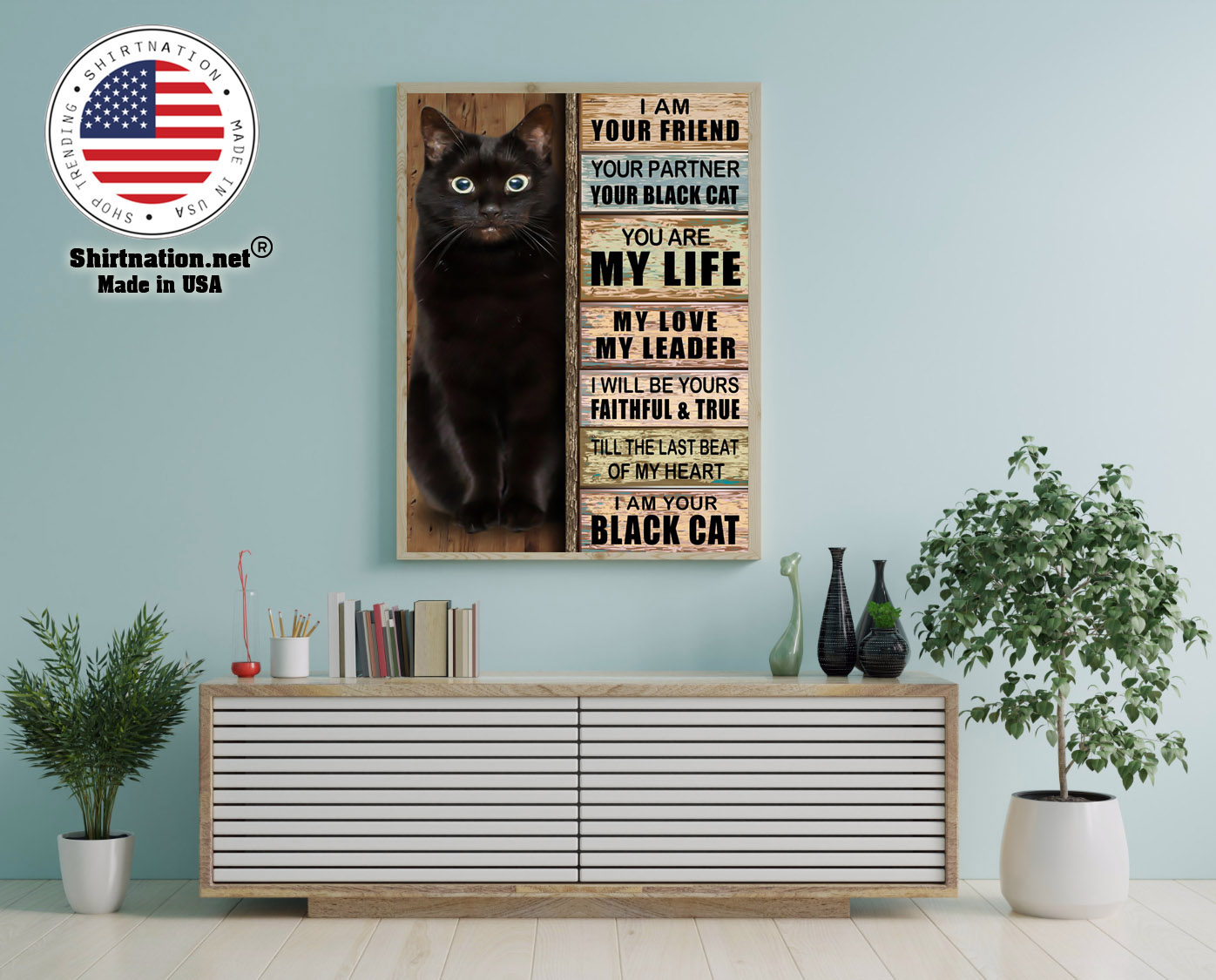 Cat I am your friend your partner your black cat you are my life poster 12