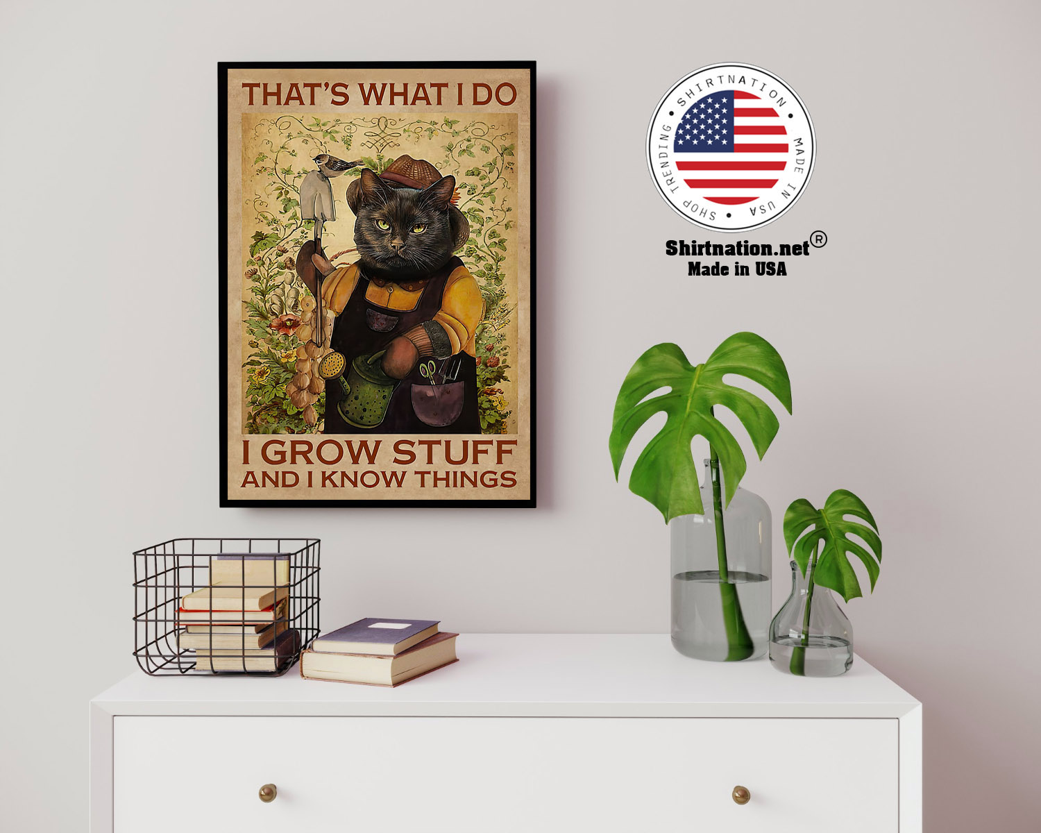 Cat Thats what I do I grow stuff and I know things poster 12