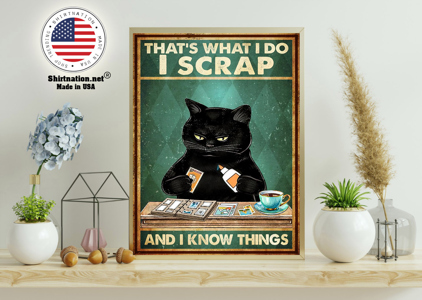 Cat Thats what I do I scrap and I know things poster 11