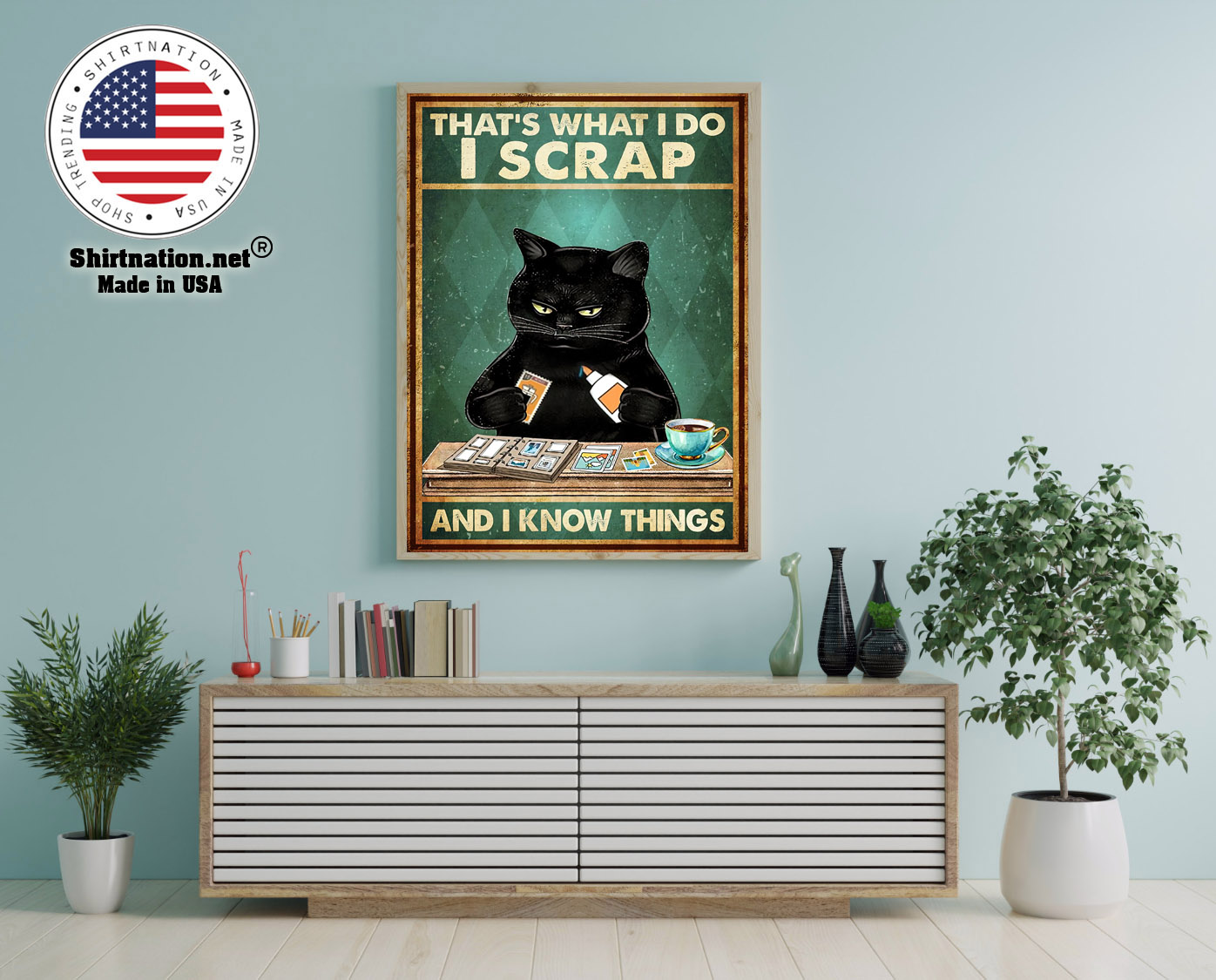 Cat Thats what I do I scrap and I know things poster 12