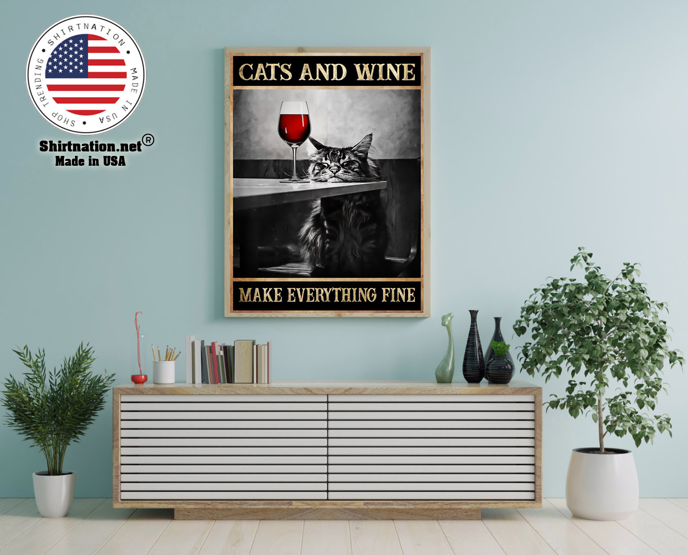 Cats and wine make everything fine poster 12