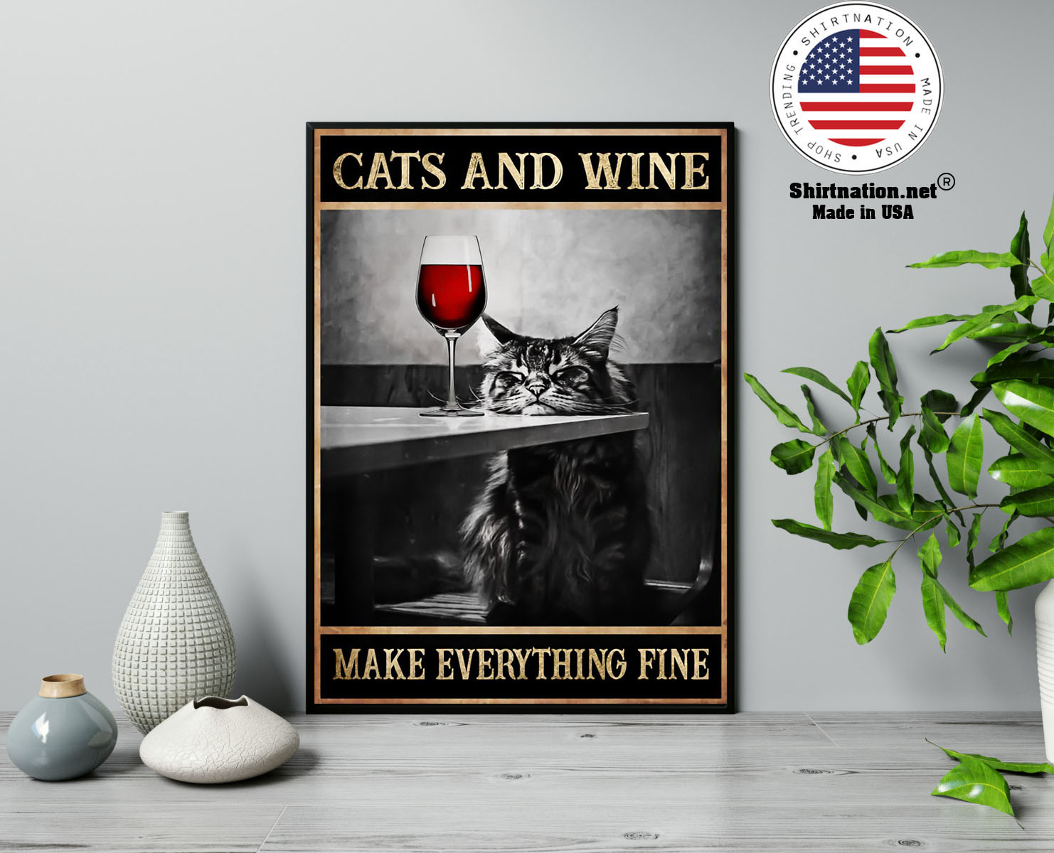 Cats and wine make everything fine poster 13