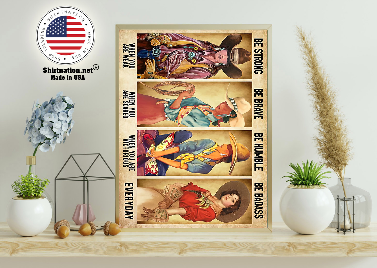 Cowgirl be strong be brave be humble be badass poster 11