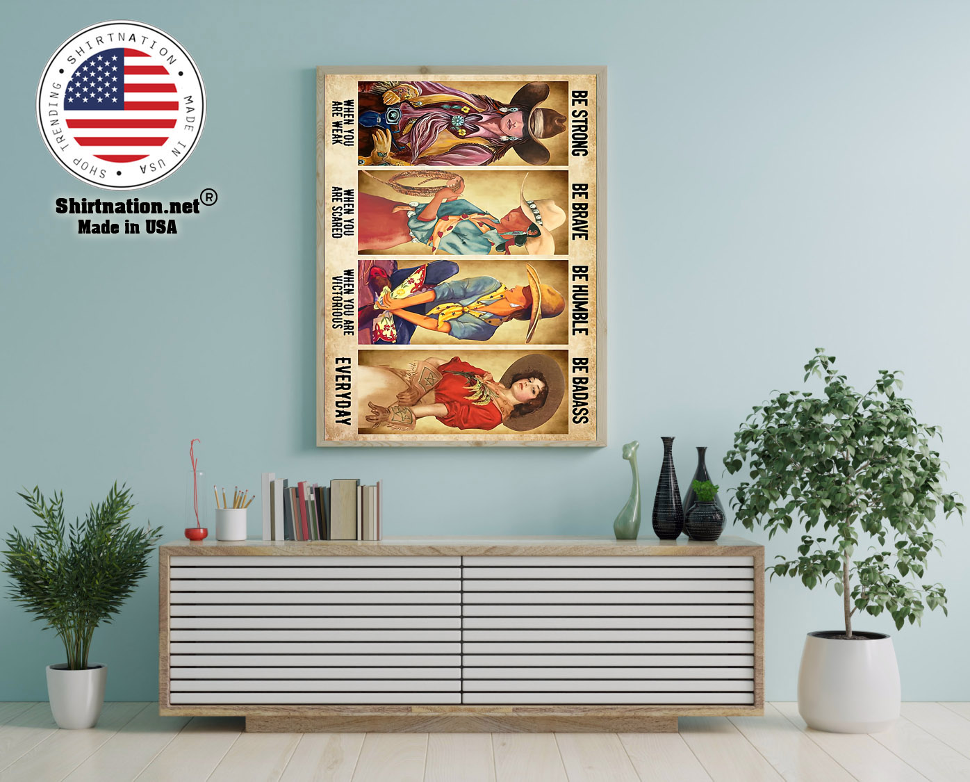 Cowgirl be strong be brave be humble be badass poster 12
