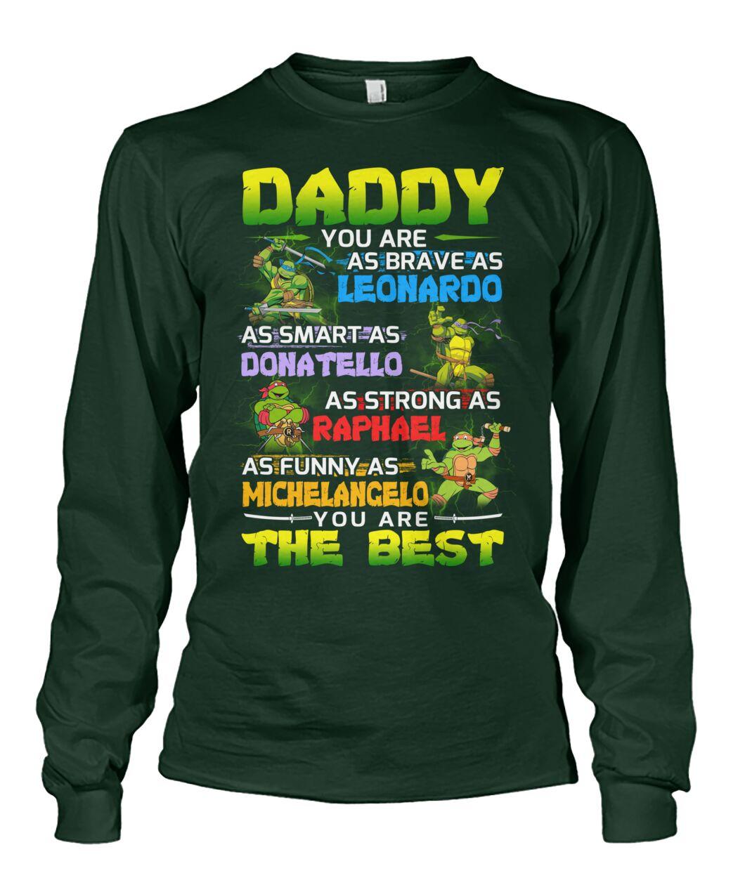 Daddy you are as brave as leonardo as smart as Donatello shirt 13
