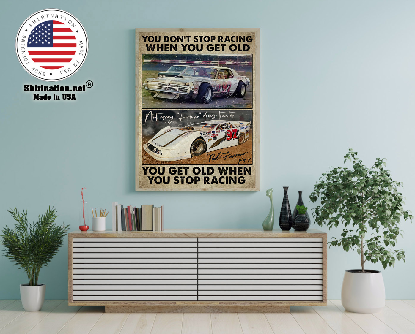 Dirt track You dont stop racing when you get old poster 12