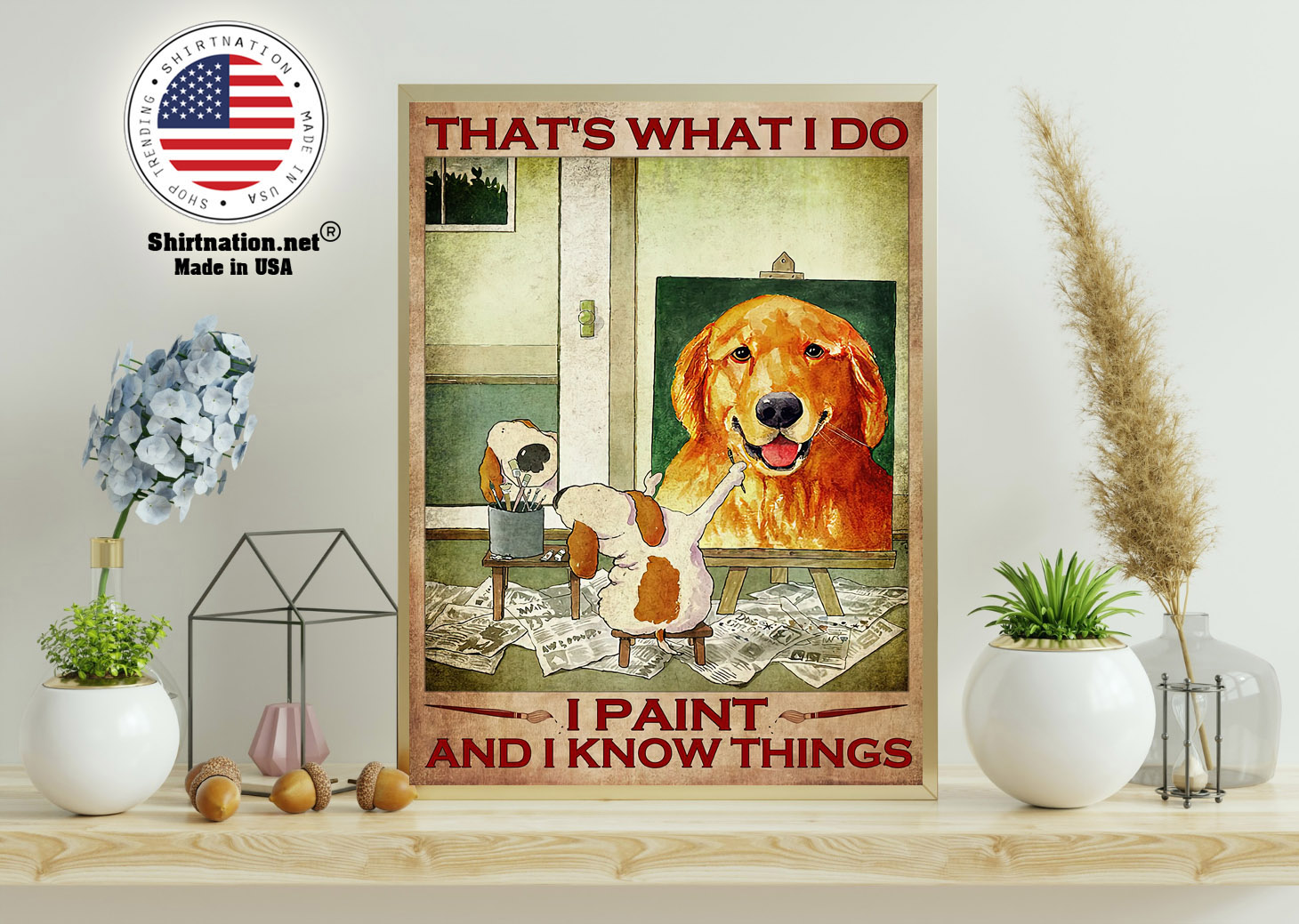 Dog Thats what I do I paint and I know things poster 11