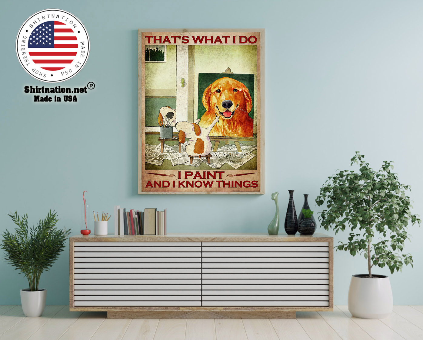 Dog Thats what I do I paint and I know things poster 12