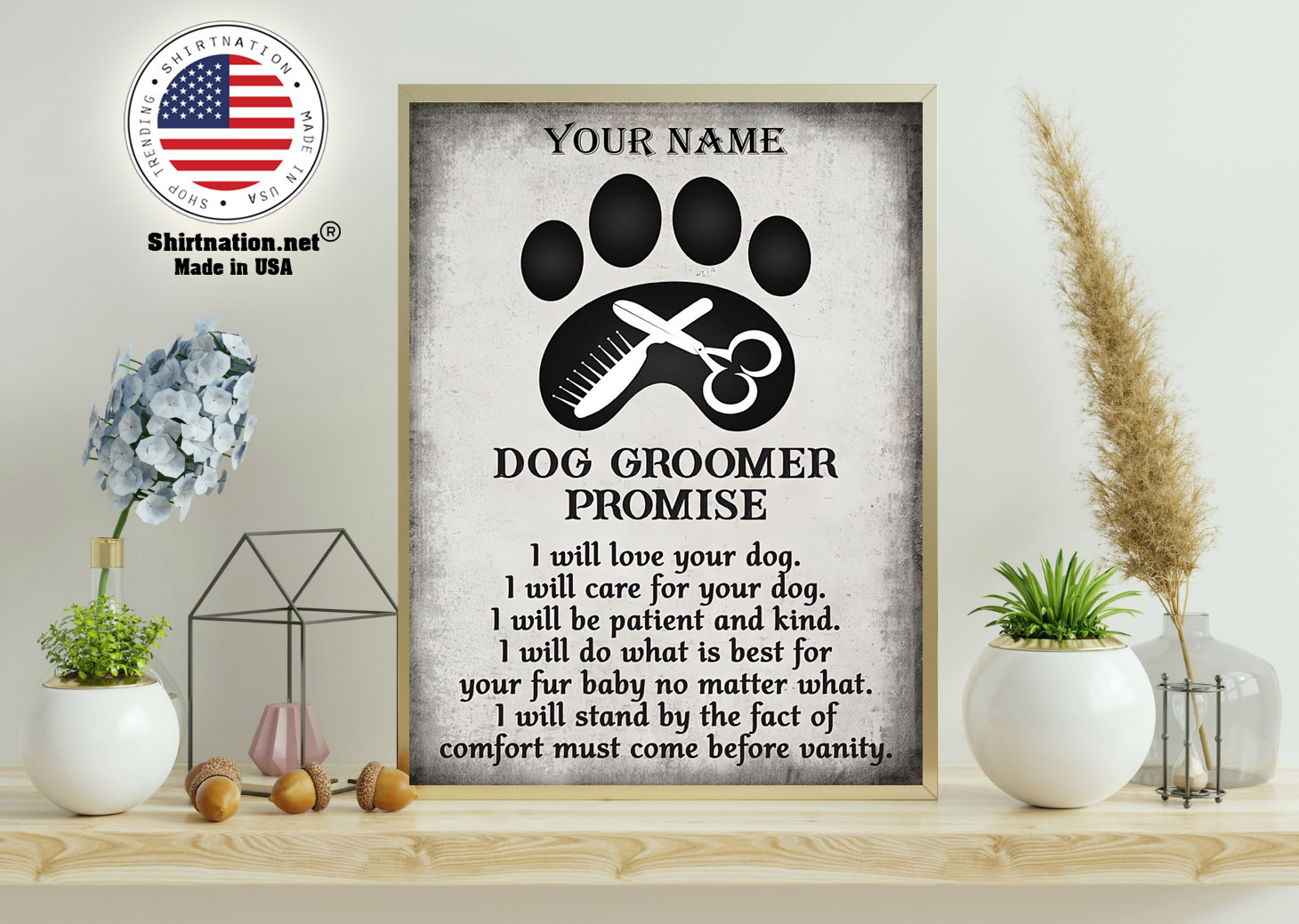 Dog groomer promise I will love your dog I will care for your dog custom name poster 11
