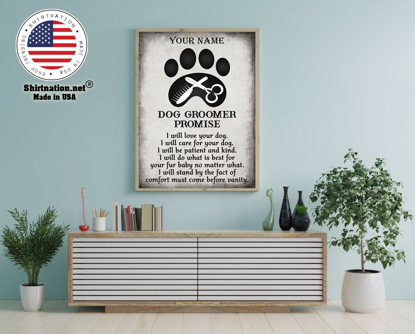 Dog groomer promise I will love your dog I will care for your dog custom name poster 12