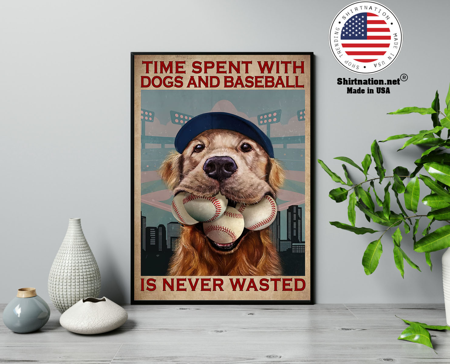 Dog time spent with dogs and baseball is never wasted poster 13