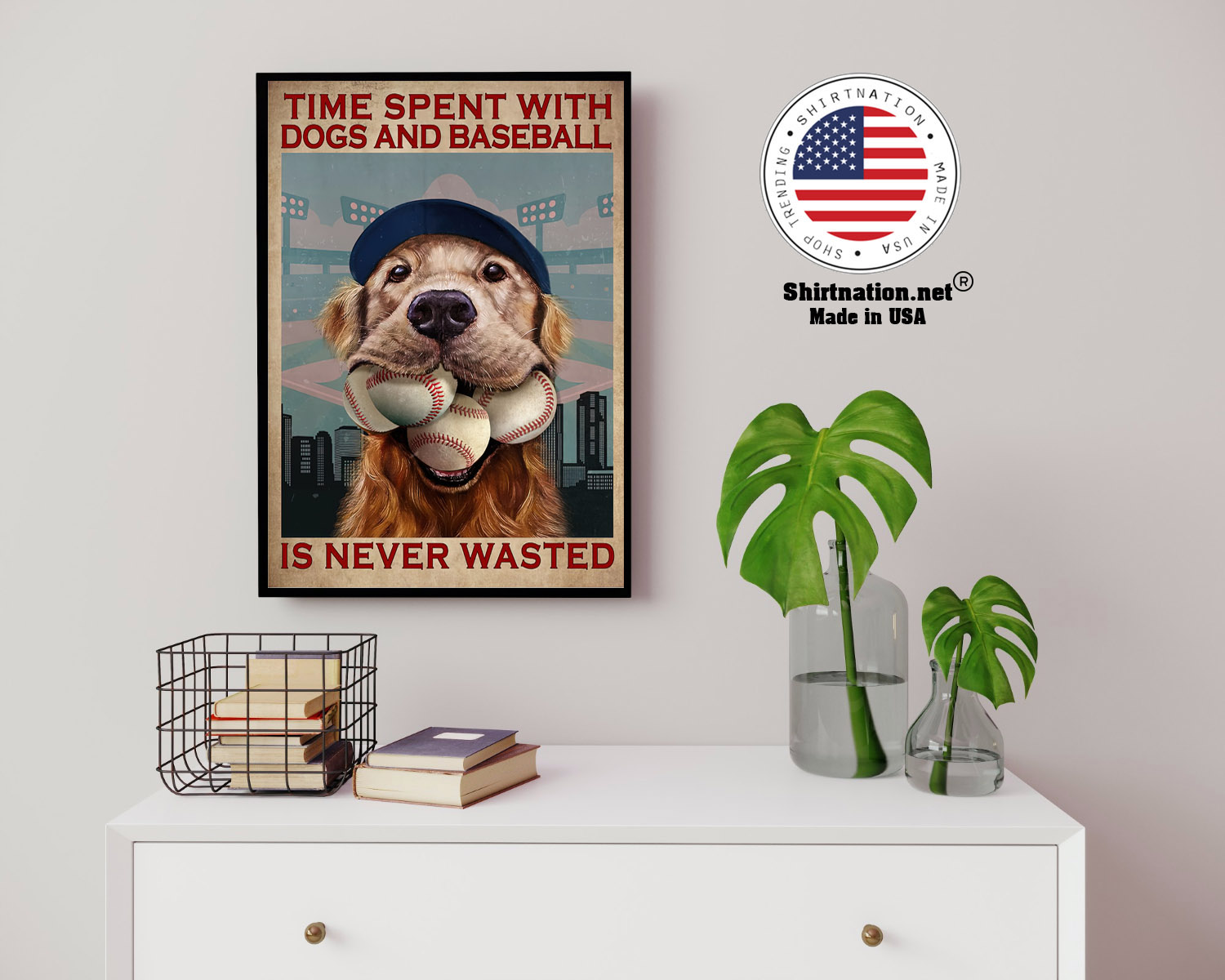 Dog time spent with dogs and baseball is never wasted poster 14 1