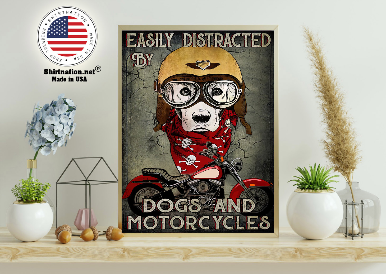 Easily distracted by dogs and motorcycles poster 11