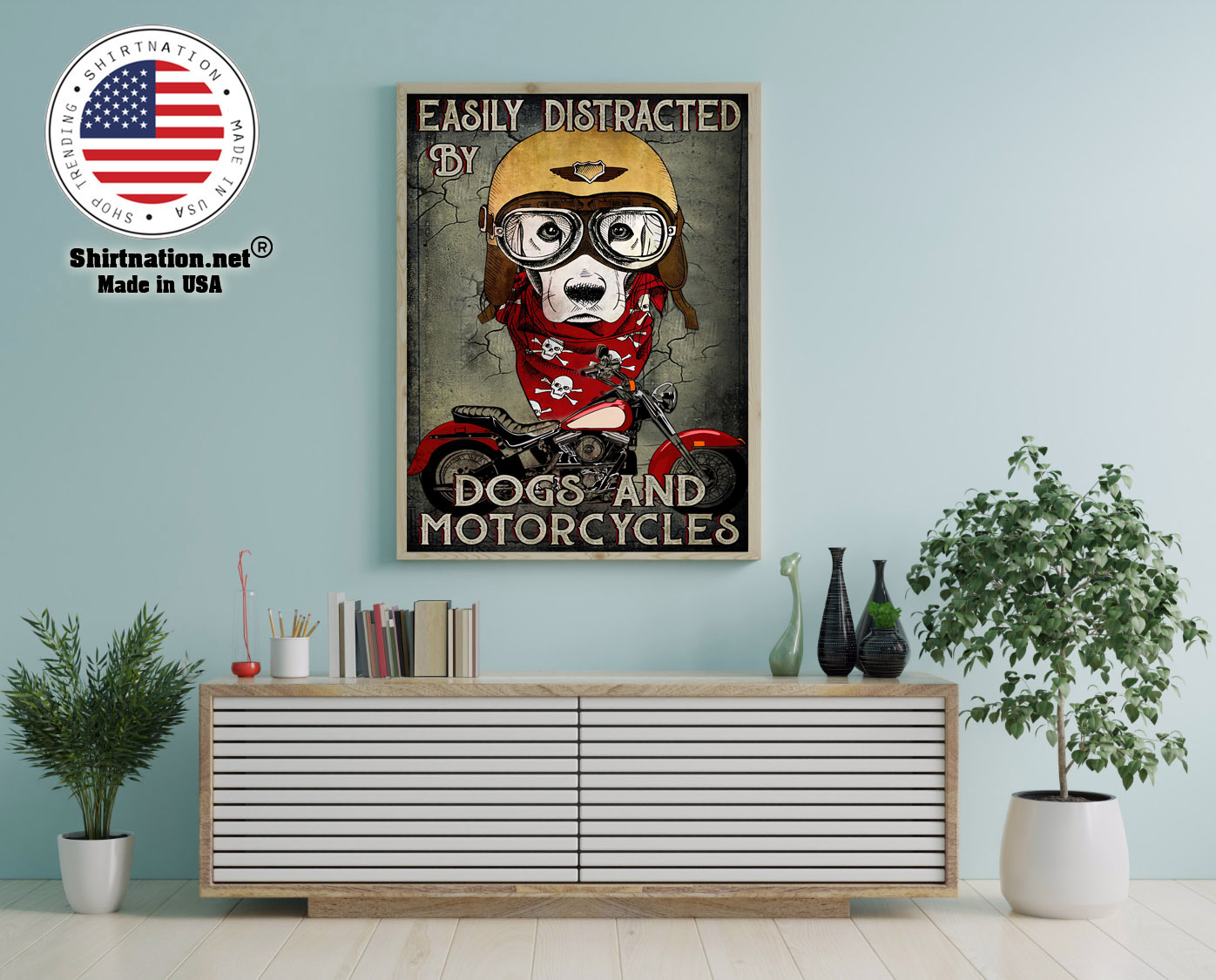 Easily distracted by dogs and motorcycles poster 12