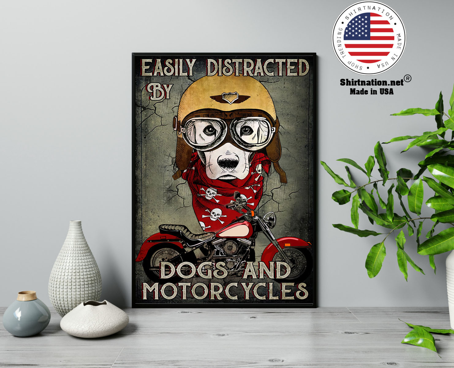 Easily distracted by dogs and motorcycles poster 13