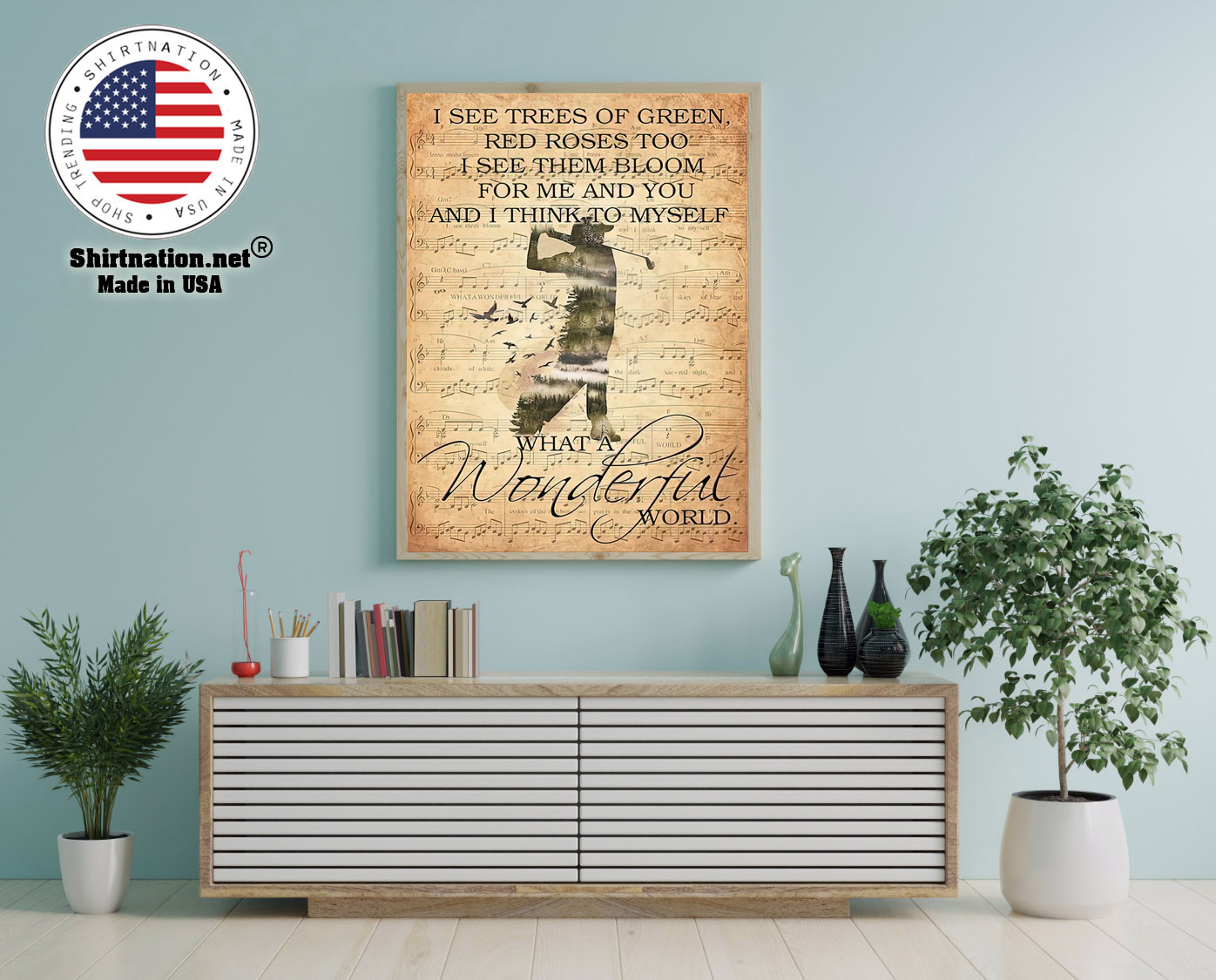 Golf I see trees of green red roses too I see them bloom for me and you poster 12