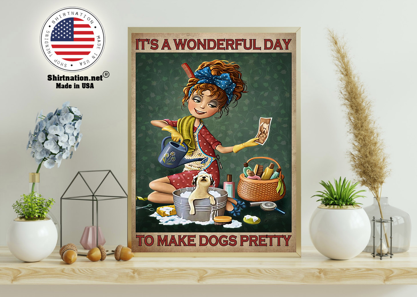 Grooming Its a wonderful day to make dogs pretty poster 11